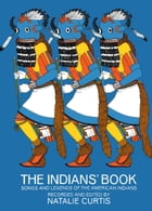 The Indians' Book by Natalie Curtis
