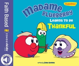 Book Madame Blueberry Learns to Be Thankful / VeggieTales by Cindy Kenney