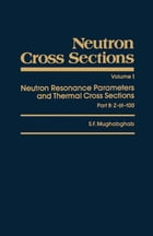 Neutron Cross Sections: Neutron Resonance Parameters and Thermal Cross Sections Part B: Z=61-100