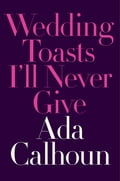 Wedding Toasts I'll Never Give b9b75dcf-69bd-493e-bacb-a313211fd866