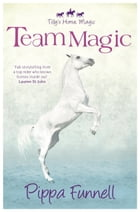 Tilly's Horse, Magic (4): Team Magic by Pippa Funnell