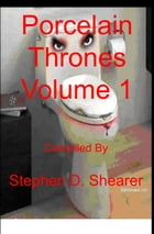 Porcelain Thrones Volume 1 by Stephen Shearer