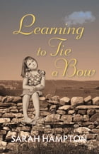 Learning to Tie a Bow by Sarah Hampton