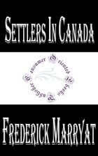 Settlers in Canada by Frederick Marryat