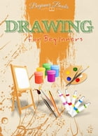 Drawing for Beginners by Helen Jade