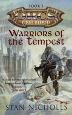 Warriors Of The Tempest: Orcs: First Blood Volume Three by Stan Nicholls