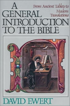 A General Introduction to the Bible: From Ancient Tablets to Modern Translations