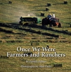 Once We Were Farmers and Ranchers