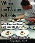 When the Teacher is Ready, or What I Learned from a 20-Year Old Chef
