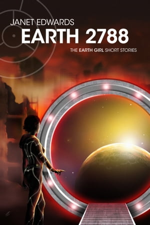 Earth 2788: The Earth Girl Short Stories by Janet Edwards