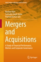 Mergers and Acquisitions: A Study of Financial Performance, Motives and Corporate Governance
