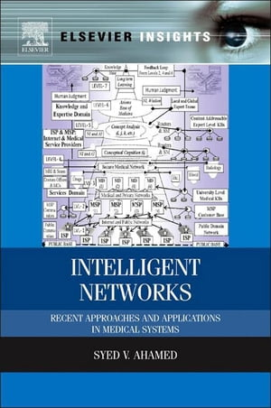 Intelligent Networks Recent Approaches and Applications in Medical Systems
