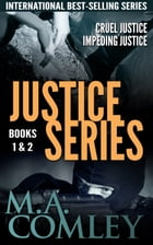Justice box set books 1&2 by M A Comley