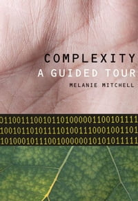 Complexity : A Guided Tour
