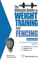 The Ultimate Guide to Weight Training for Fencing by Rob Price