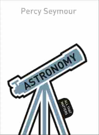 Astronomy: All That Matters
