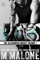 The Alexanders Boxset Volume 1: Contemporary Romance Bundle (Teasing Trent, One More Day, The Things I Do for You) by M. Malone