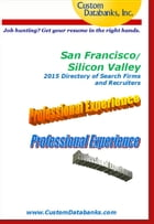 San Francisco/Silicon Valley 2015 Directory of Search Firms and Recruiters by Jane Lockshin