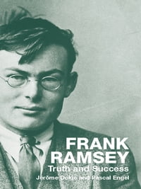 Frank Ramsey: Truth and Success