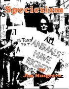 Speciesism by Jim Musgrave