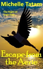 Escape from the Aerie by Michelle Tatam