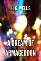 A Dream of Armageddon by H. Wells