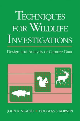 Book Techniques in Wildlife Investigations: Design and Analysis of Capture Data by Skalski, John R.
