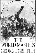 The World Masters by George Griffith
