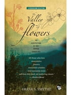 The Valley of Flowers: An Adventure in the Upper Himalaya by Frank S. Smythe