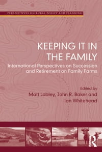Keeping it in the Family: International Perspectives on Succession and Retirement on Family Farms