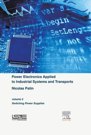 Power Electronics Applied to Industrial Systems and Transports,  Volume 3 Switching Power Supplies