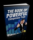 The Book Of Powerful Entrepreneur Traits by Anonymous