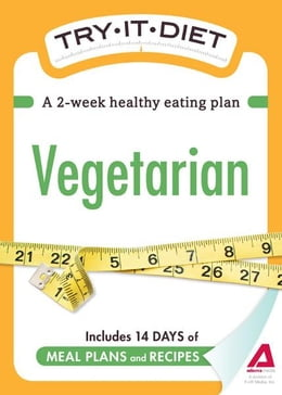 Book Try-It Diet: Vegetarian: A two-week healthy eating plan: A two-week healthy eating plan by Editors of Adams Media