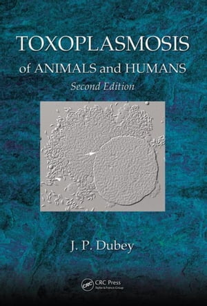 Toxoplasmosis of Animals and Humans,  Second Edition