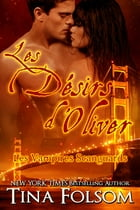 Les Désirs d'Oliver (Les Vampires Scanguards - Tome 7) by Tina Folsom