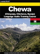 Chewa (Chinyanja, Chichewa, Nyanja) Language Audio Training Course: Language Learning Country Guide and Vocabulary for Travel in Malawi by Language Recall