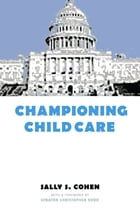 Championing Child Care by Sally S. Cohen