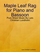 Maple Leaf Rag for Piano and Bassoon - Pure Sheet Music By Lars Christian Lundholm by Lars Christian Lundholm