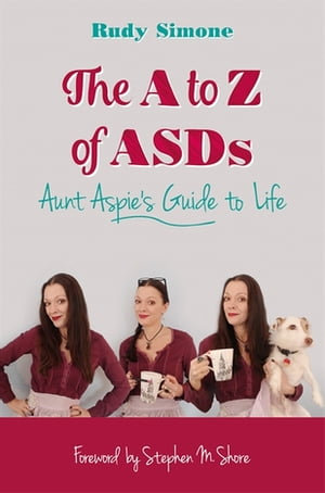 The to Z of ASDs Aunt Aspie's Guide to Life