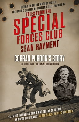 Book The Suicide Raid: Lieutenant Corran Purdon (Tales from the Special Forces Shorts, Book 4) by Sean Rayment