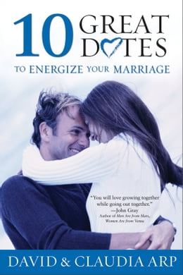 Book 10 Great Dates to Energize Your Marriage: The Best Tips from the Marriage Alive Seminars by David and Claudia Arp