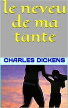 le neveu de ma tante by charles dickens