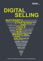 Digital Selling: Successful Strategies and Tools for B2B Marketing and Sales by Dietmar Kilian