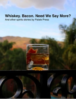 Book Whiskey. Bacon. Need We Say More? by David Honig