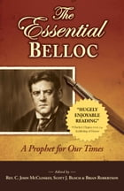 The Essential Belloc: A Prophet for Our Times by Hilaire Belloc
