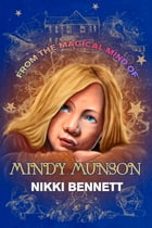 From the Magical Mind of Mindy Munson by Nikki Bennett