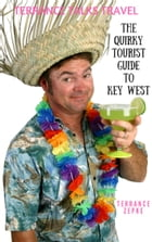 THE QUIRKY TOURIST GUIDE TO KEY WEST by Terrance Zepke