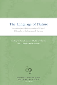 The Language of Nature: Reassessing the Mathematization of Natural Philosophy in the Seventeenth…