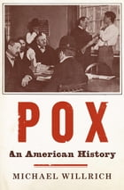 Pox: An American History by Michael Willrich