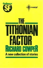 The Tithonian Factor by Richard Cowper